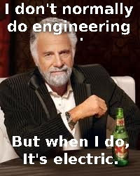 The Most Interesting Engineer in the World